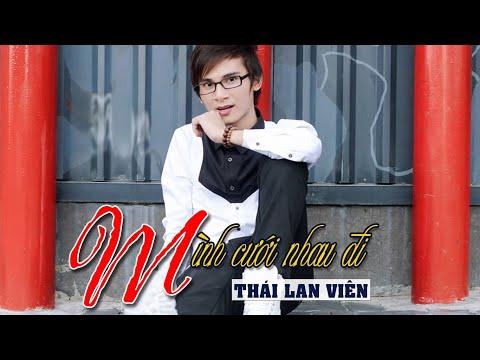 Mình Cưới Nhau Đi Remix - Thái Lan Viên ft Bích Phương [Chế Version]