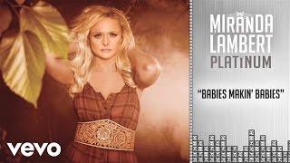 Miranda Lambert - Babies Makin Babies