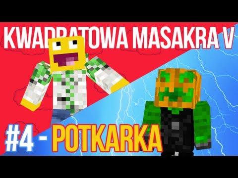 Kwadratowa Masakra V - POTKARKA (+PORADNIK) [#4]