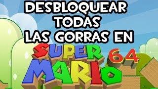 COMO DESBLOQUEAR TODAS LAS GORRAS EN SUPER MARIO 64