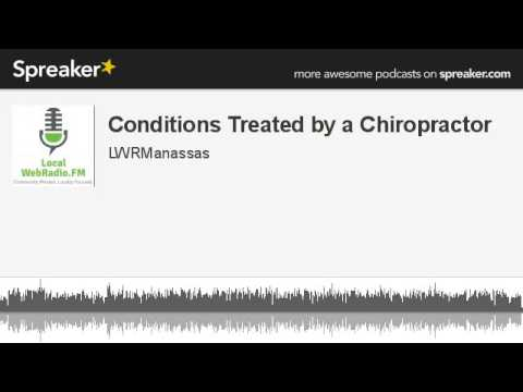 Conditions Treated by a Chiropractor (made with Spreaker)