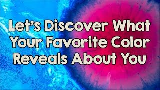 What Does Your Favorite Color Reveal About Your Personality?