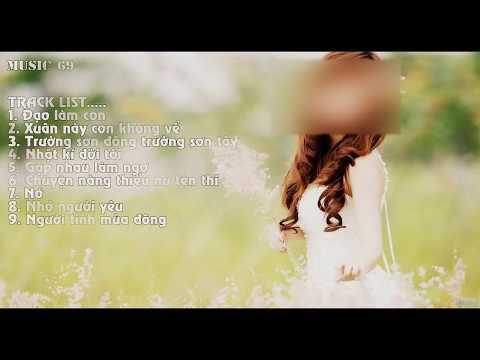 Xuân Này Con Không Về Remix + Liên Khúc Nhạc Trẻ