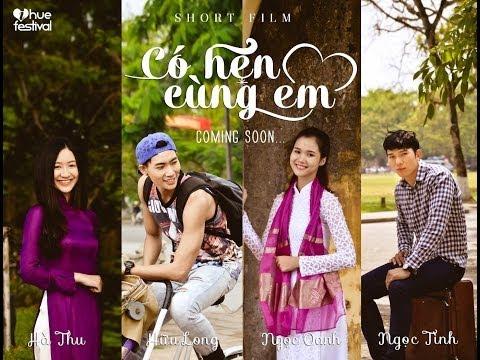 CÓ HẸN CÙNG EM - FESTIVAL HUẾ (Short Film Official)