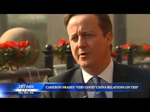 Cameron Praises Very Good China Relations on Trip