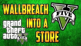 *NEW* GTA 5 Online Glitch: Wallbreach Into A Store [Invincibility Glitch] [Kill People Inside] GTA V