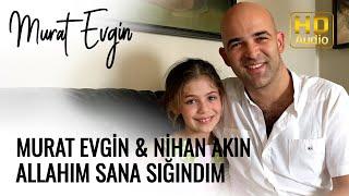 Murat Evgin & Nihan Akın - Allahım Sana Sığındım