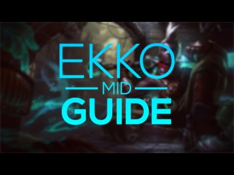 Ekko Guide - Season 7 ( League of Legends )