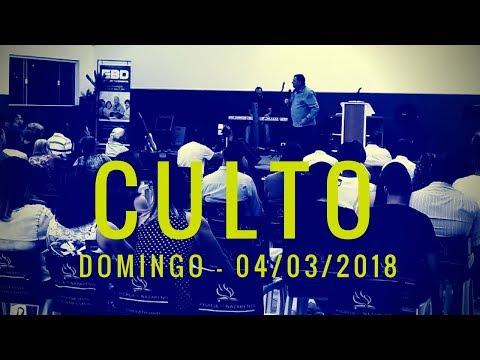 Culto de Domingo 04/03/2018