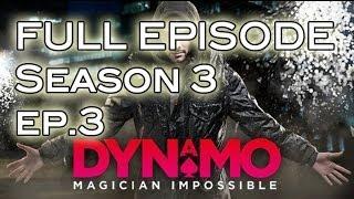Dynamo Magician Impossible Season 3 Ep. 3 FULL EPISODE