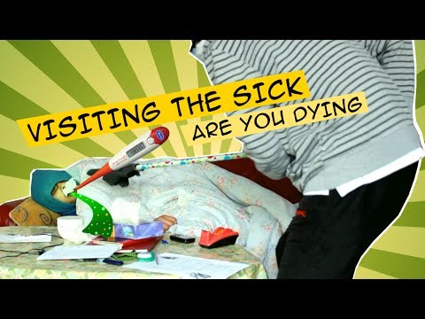Are you dying? Visiting the Sick.