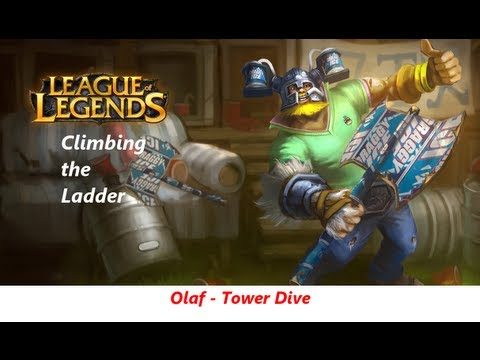 League of Legends: Climbing the Ladder [03]: Olaf - Tower Dive
