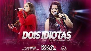 Dois Idiotas (part. Bruno e Marrone)