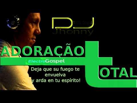 Adoração Total - Electro Gospel 2013 - By dj Jhonny 100%Gospel