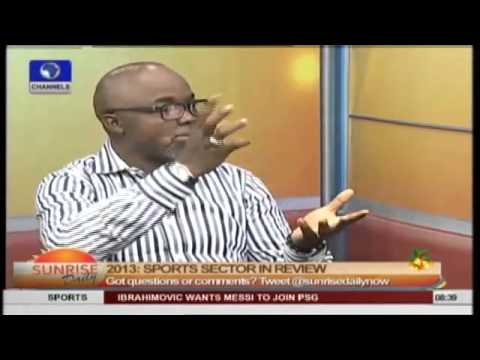 2013 In Review: Amaju Pinnick Evaluates Nigeria's Sports On Sunrise Daily Pt.1