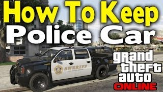 GTA Online HOW TO KEEP A POLICE CAR [GTA V Multiplayer