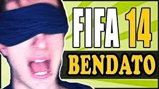FIFA 14 PARTITA DA BENDATO CON LA MIA RAGAZZA