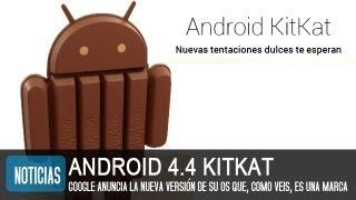 Android 4.4 Kitkat, Nueva Versión De Android