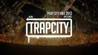 Best of Trap City Mix 2013 - [Apex Rise Mix]