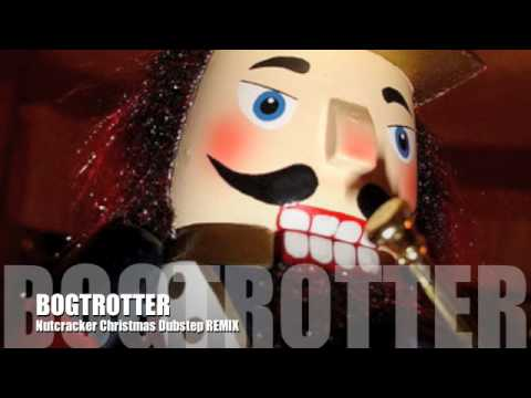 BogTroTTeR- Nutcracker Christmas Dubstep REMIX
