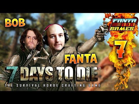 7Days To Die - Ep.7 : NO FEAR - Fanta et Bob COOP Let's Play Survie Zombie
