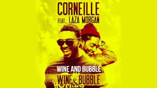 Corneille ft. Laza Morgan - Wine And Bubble (Vidéo Lyrics)
