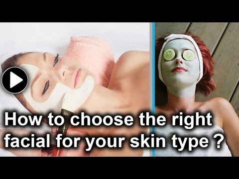 How to choose the right facial for your skin type