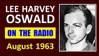 LEE HARVEY OSWALD ON THE RADIO (AUGUST 1963)(TWO COMPLETE