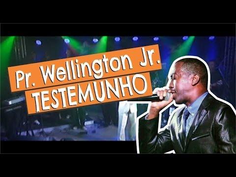 Pr Wellington Jr_TESTEMUNHO