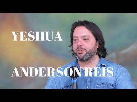 14° Yeshua | Parte 4 | Pregação Anderson Reis | 17.12.2017 | ANSPAZ