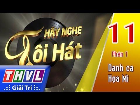 THVL | Hãy nghe tôi hát 2017 - Tập 11 (Phần 1): Danh ca Họa Mi