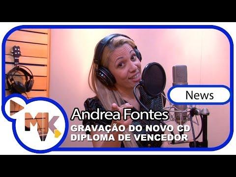 Andrea Fontes - CD DIPLOMA DE VENCEDOR - Bastidores da gravação - (News)