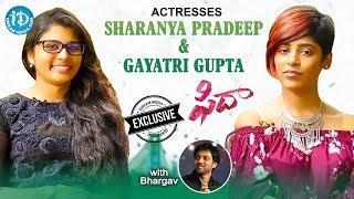 Fidaa Movie Actresses Sharanya Pradeep And Gayatri Gupta Exclusive Interview