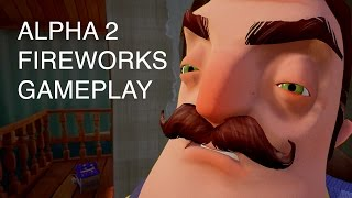 Hello Neighbor - Alpha 2 Fireworks Gameplay