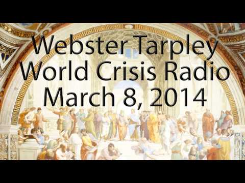 Webster Tarpley - March 8, 2014 - World Crisis Radio