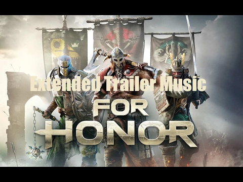 For Honor Extended Launch Trailer Music