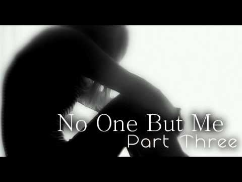 No One But Me [One-Shot] ||| Part 3/3