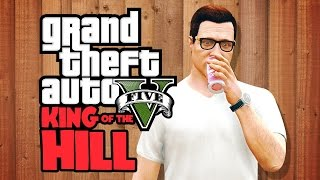 King of the Hill : The GTA 5 Version