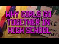 Why Girls Go Together In High School
