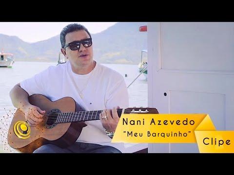 Nani Azevedo - Meu Barquinho - Clipe oficial