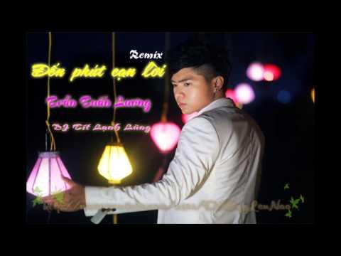 Đến Phút Cạn Lời (Remix) - Trần Tuấn Lương - DJ Tít Lạnh Lùng - Nonstop 2013