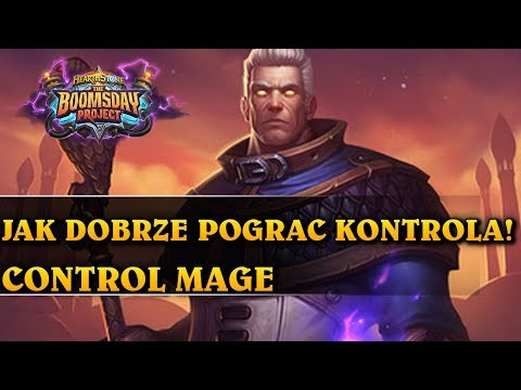 JAK DOBRZE POGRAĆ KONTROLĄ! - CONTROL MAGE - Hearthstone Decks std (The Boomsday Project)