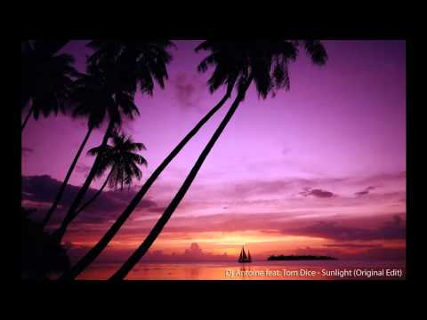 Dj Antoine feat. Tom Dice - Sunlight (Original Edit)
