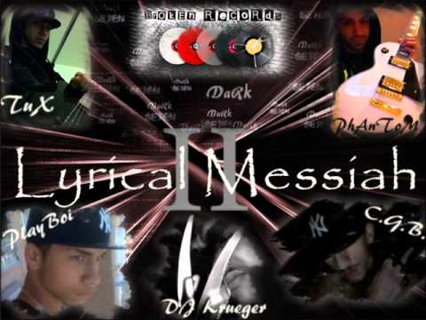 Lyrical Messiah II - DaRKSe7eN Playboi DJ Krueger C.G.B.