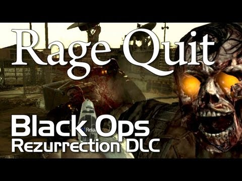 Rage Quit - CoD: Black Ops (Rezurrection DLC)