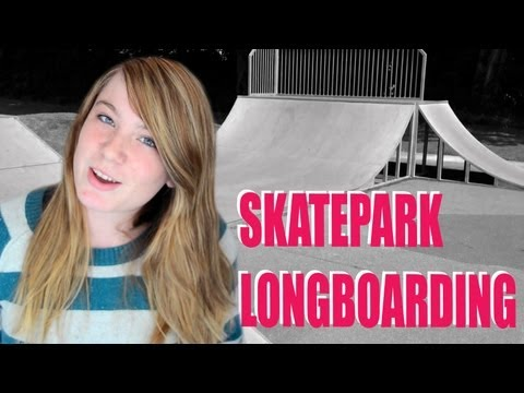 LongboardUK: A Beginners Guide to Skatepark Longboarding