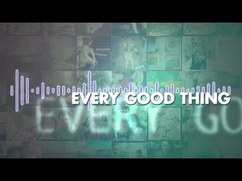 'Every Good Thing' - The Afters (Official Lyric Video)