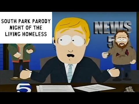 South Park Parody Night of the Living Homeless