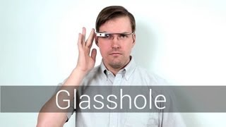 Google Glass: Don't Be a Glasshole