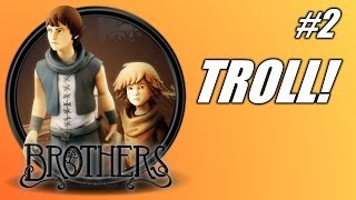 [Brothers- A Tale of Two Sons part 2-TROLL! w/Facecam (PC Liv...] Video